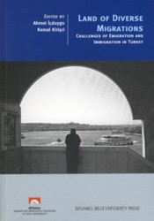 Land of Diverse Migrations : Challenges of Emigration and Immigration in Turkey - İçduygu, Ahmet