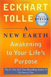 New Earth : Awakening to Your Lifes Purpose - Tolle, Eckhart