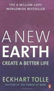 New Earth : Create a Better Life - Tolle, Eckhart