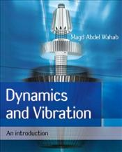Dynamics and Vibration : An Introduction - Wahab, M.A.