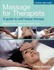 Massage for Therapists 3e Revised Edition : A Guide to Soft Tissue Therapy  - JONES, ELIZABETH W.