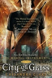 City of Glass : Mortal Instruments 3 - Clare, Cassandra