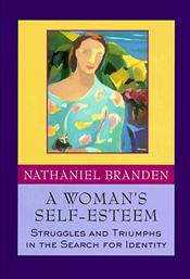 Womans Self-Esteem : Struggles and Triumphs in the Search for Identity - Branden, Nathaniel