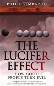 Lucifer Effect : How Good People Turn Evil - Zimbardo, Philip G.