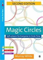 Magic Circles 2e : Self-Esteem for Everyone in Circle Time [With CDROM] - White, Murray