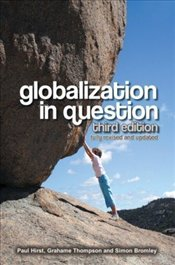 Globalization in Question 3e : Revised edition - Hirst, Paul Q.