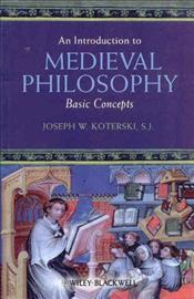 Introduction to Medieval Philosophy - Koterski, Joseph
