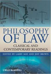 Philosophy of Law : Classic and Contemporary Readings - May, Larry