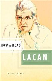 How to Read Lacan - Zizek, Slavoj