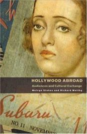 Hollywood Abroad : Audiences and Cultural Exchange - STOKES, MELVYN