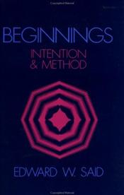 Beginnings : Intention and Method - Said, Edward W.