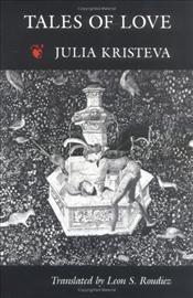 Tales of Love - Kristeva, Julia