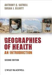 Geographies of Health 2e: An Introduction - Gatrell, Anthony C.