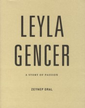 Leyla Gencer : A Story of Passion - Oral, Zeynep