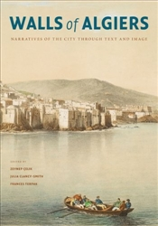 Walls of Algiers : Narratives of the City Through Text and Image - Çelik, Zeynep