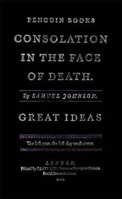 Consolation in the Face of Death - Great Ideas - Johnson, Samuel