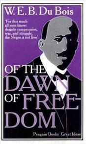 Of the Dawn of Freedom - Great Ideas - Dubois, W.E.B.