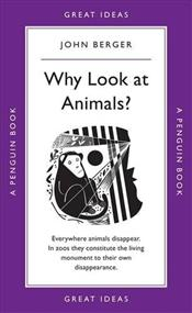 Why Look at Animals? - Great Ideas - Berger, John