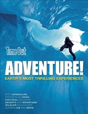 Adventure : Earths Most Thrilling Experiences -