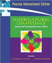 Intercultural Competence 6e : Interpersonal Communication Across Cultures - Lustig, Myron W.