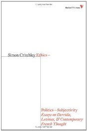 Ethics-Politics-Subjectivity : Derrida, Levinas and Contemporary French Thought - Critchley, Simon