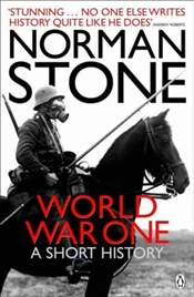 World War One : Short History - Stone, Norman