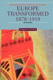 Europe Transformed, 1878-1919 - Stone, Norman