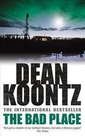 Bad Place - Koontz, Dean R.
