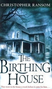 Birthing House - Ransom, Christopher