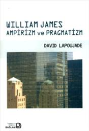 William James Ampirizm ve Pragmatizm - Lapoujade, David