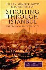 Strolling Through Istanbul : Guide to the City - Freely, John