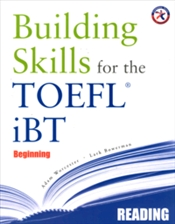 Building Skills for the TOEFL IBT : Beginning Reading - Worcester, Adam