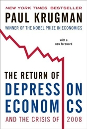 Return of Depression Economics and the Crisis of 2008 - Krugman, Paul R.