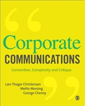 Corporate Communications : Convention, Complexity and Critique - Christensen, Lars Thoger