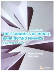 Economics of Money, Banking and Finance 4e : European Text - Howells, Peter