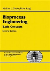 Bioprocess Engineering 2E : Basic Concepts - Shuler, Michael L.