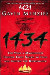 1434 : The Year a Chinese Fleet Sailed to Italy and Ignited the Renaissance - Menzies, Gavin