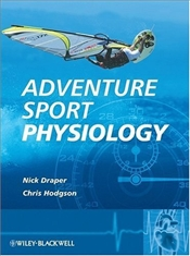 Adventure Sport Physiology : A Thematic Approach - Draper, Nick