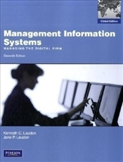 Management Information Systems 11e : Managing the Digital Firm - Laudon, Kenneth C.