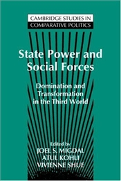 State Power and Social Forces : Domination and Transformation in the Third World  - MIGDAL, JOEL S.