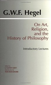 On Art, Religion, and the History of Philosophy : Introductory Lectures  - Hegel, George Wilhelm Friedrich