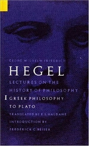 Lectures on History of Philosophy Vol.1 : Greek Philosophy to Plato  - Hegel, George Wilhelm Friedrich