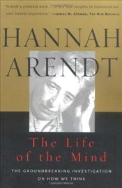 Life of the Mind : Two Volumes - Arendt, Hannah