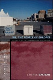 We, the People of Europe? : Reflections on Transnational Citizenship - Balibar, Etienne
