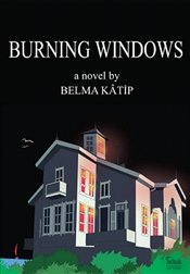 Burning Windows - Katip, Belma