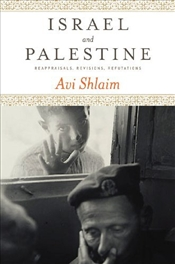 Israel and Palestine : Reflections, Revisions, Refutations  - Shlaim, Avi