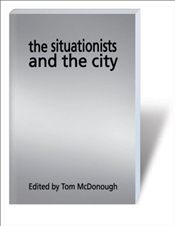 Situationists and the City : A Reader  - McDonough, Tom