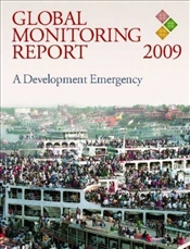 Global Monitoring Report 2009 : A Development Emergency -
