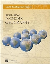 World Development Report 2009 : Reshaping Economic Geography -