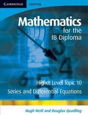Mathematics for the IB Diploma Higher Level : Series & Diff.Equations   - Neill, Hugh